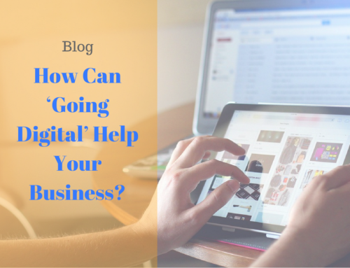 How Can 'Going Digital' Help Your Business?